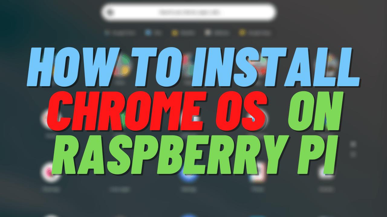 how to get chrome os on raspberry pi 2021
